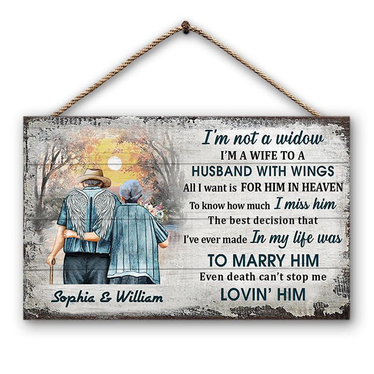 Im Not A Widow Im A Wipe To A Husband With Wings All I Want If For Him In Heaveen Custom Name Wood Rectangle Sign