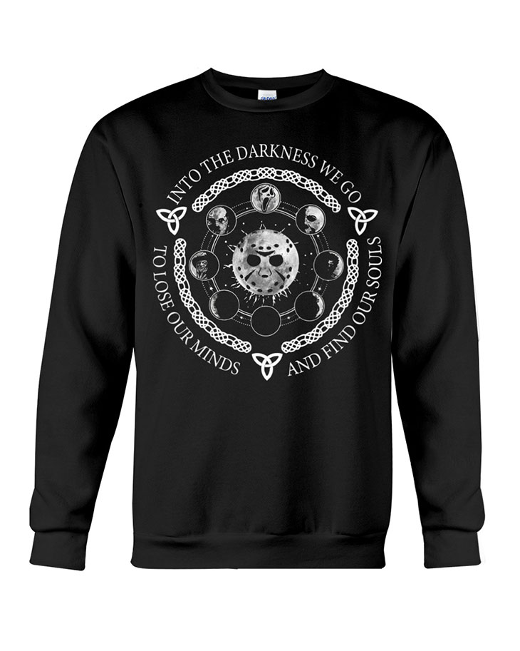 Jackson Vooheer Into The Darkness We Go To Lose Our Minds And Find Our Souls Hoodie Shirt2