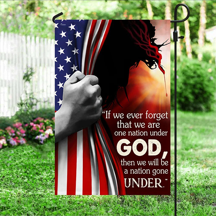 Jesus American Flag It We Ever Forget That We Are One Nation Under God Flag3