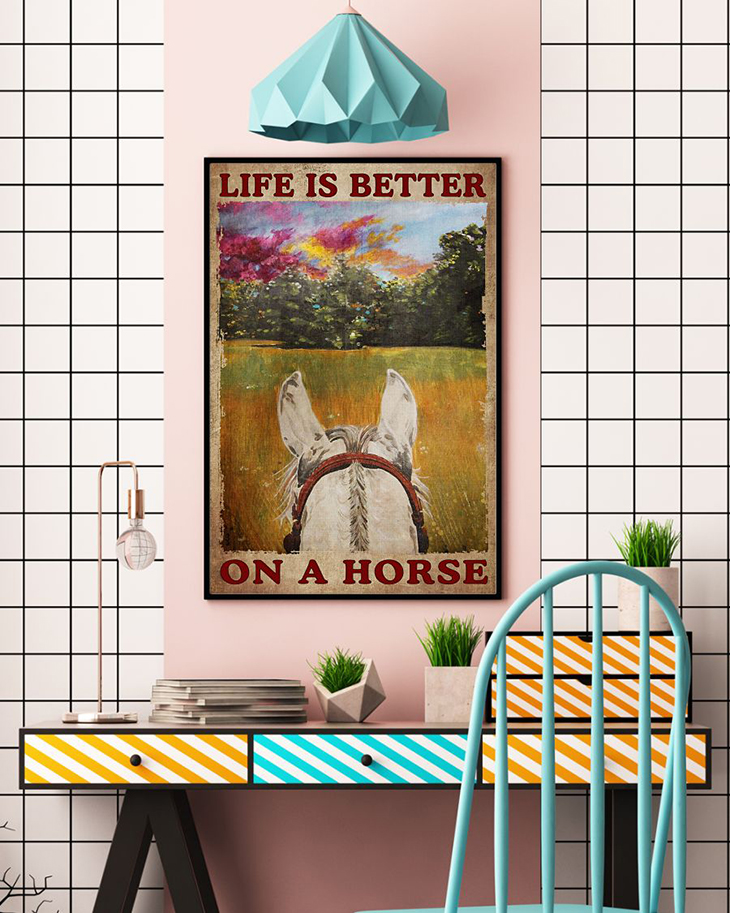 Life Is Better On A Horse Poster3