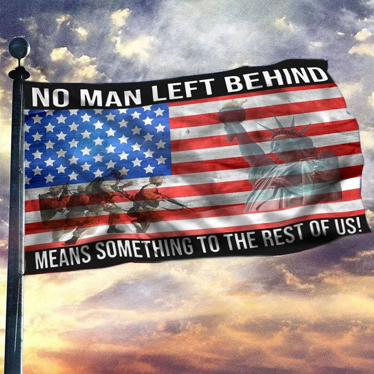 Military American No Man Left Behind Means Something To The Rest Of Us flag