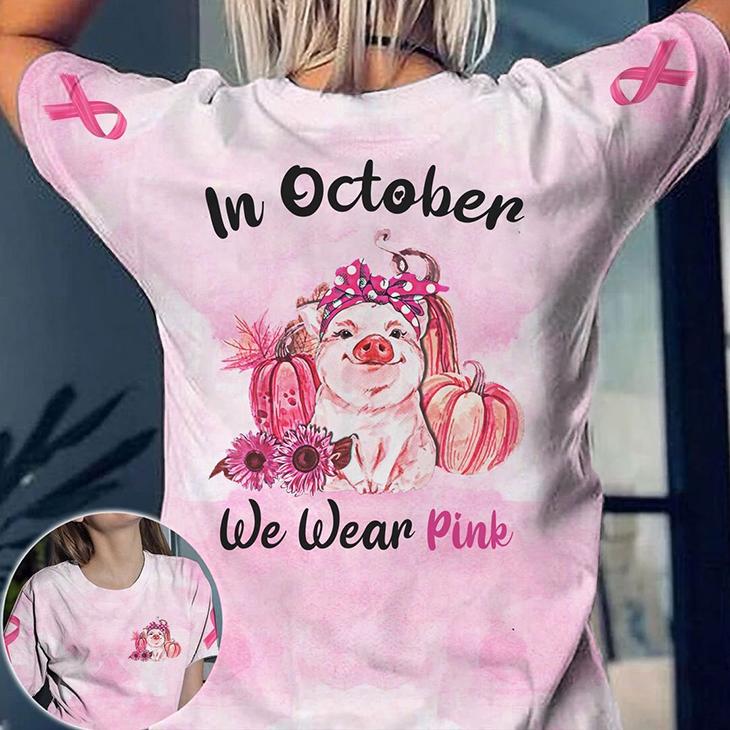 Pig In October We Wear Pink 3D Tshirt