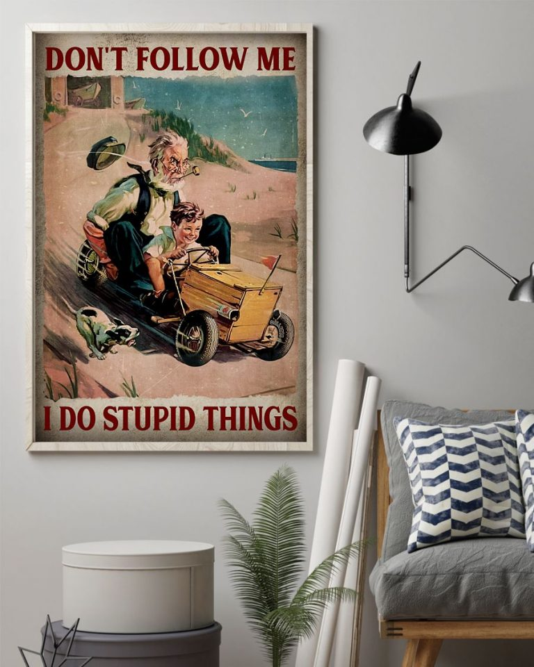 The old man and boy dont follow me I do stupid things poster 1