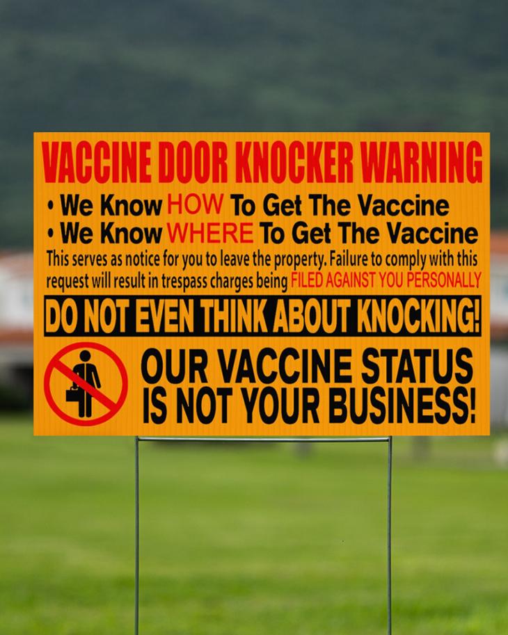 Vaccine Door Knocker Warning we know how to get vacine yard sign4