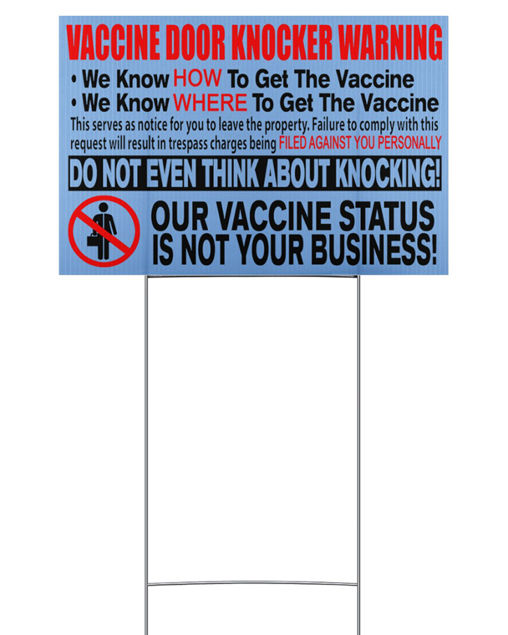 Vaccine Door Knocker Warning we know how to get vacine yard sign9