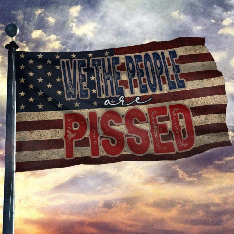 We The People Are Pissed Flag