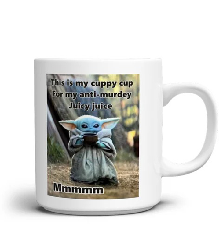 Baby Yoda This Is My Cuppy Cup For My Anti Murdey Juicy Juice Mug