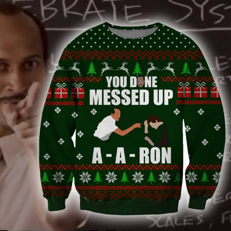 Comedy Central You done messed up A A Ron ugly sweater sweatshirt 1