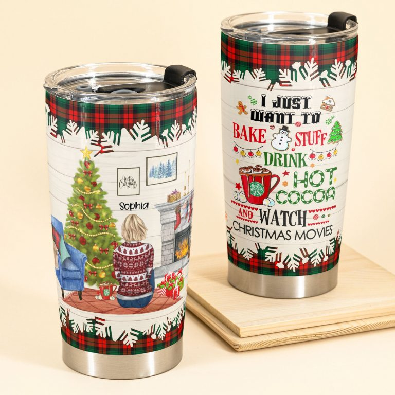 Girl Christmas tree I just want to Bake Stuff And Drink hot Cocoa custom personalized name tumbler 1