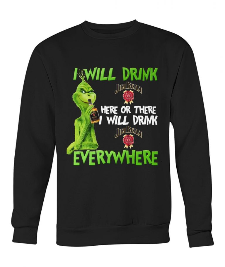 Grinch I will drink Jim Beam here or there i will drink Jim Beam everywhere shirt hoodie 7