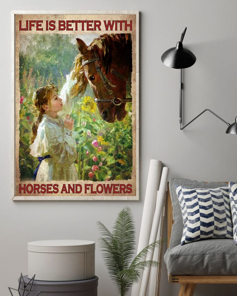 Horse and Girl Life Is Better With Horses And Flowers poster 1