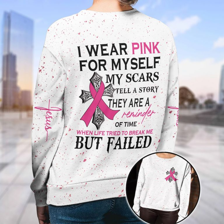 I wear pink for my self my scar tell a story Jesus breast cancer awareness 3d shirt hoodie 2
