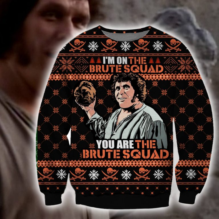 Im on the Brute Squad you are the Brute Squad sweater sweatshirt 1