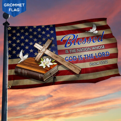 Jesus Cross American flag Blessed Is The Nation Whose God Is The Lord flag 2