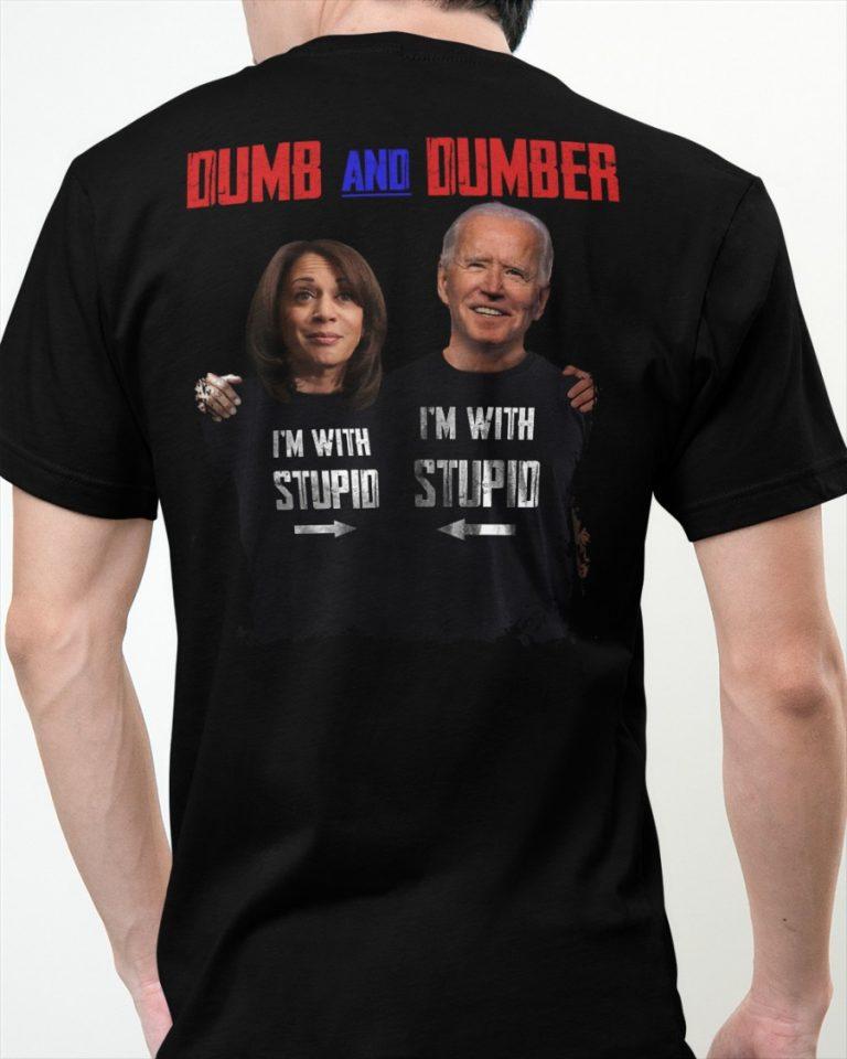Kamala Harris Joe Biden dumb and dumber im with stupid shirt hoodie 5
