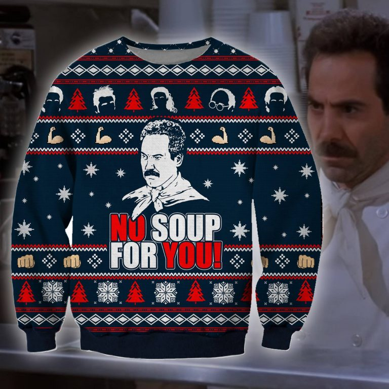 No Soup for You Seinfeld ugly sweater sweatshirt 1