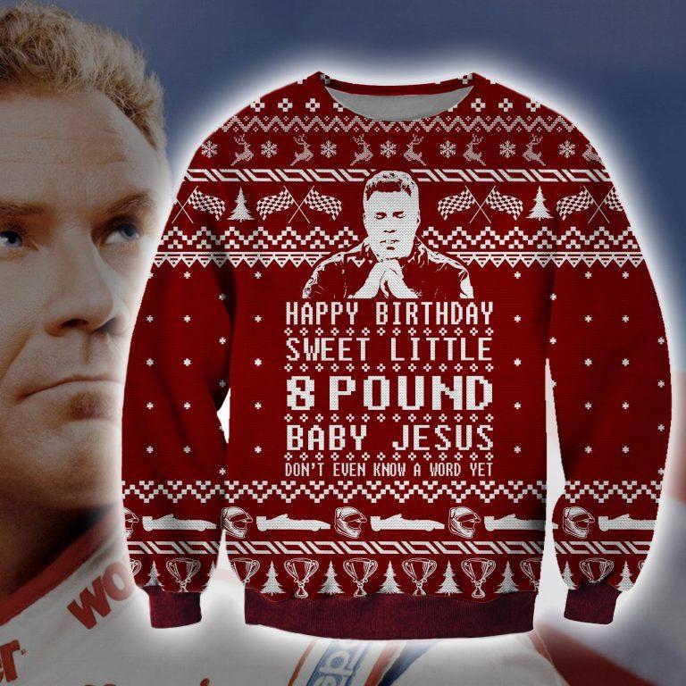 Ricky Bobby Happy Birthday Sweet Little 8 Pound Baby Jesus ugly sweater sweatshirt 1