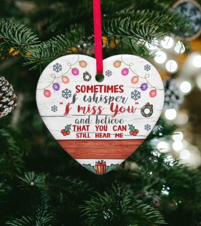 Sometime I whisper I miss you and believe that you can still hear me heart hanging ornament 1