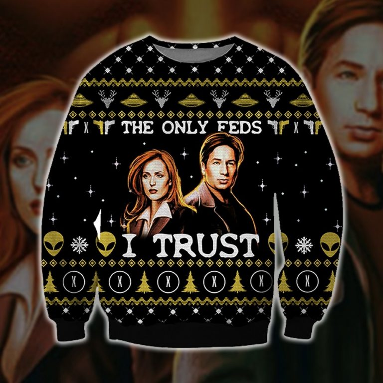 The X Files Only Feds I Trust ugly sweater sweatshirt