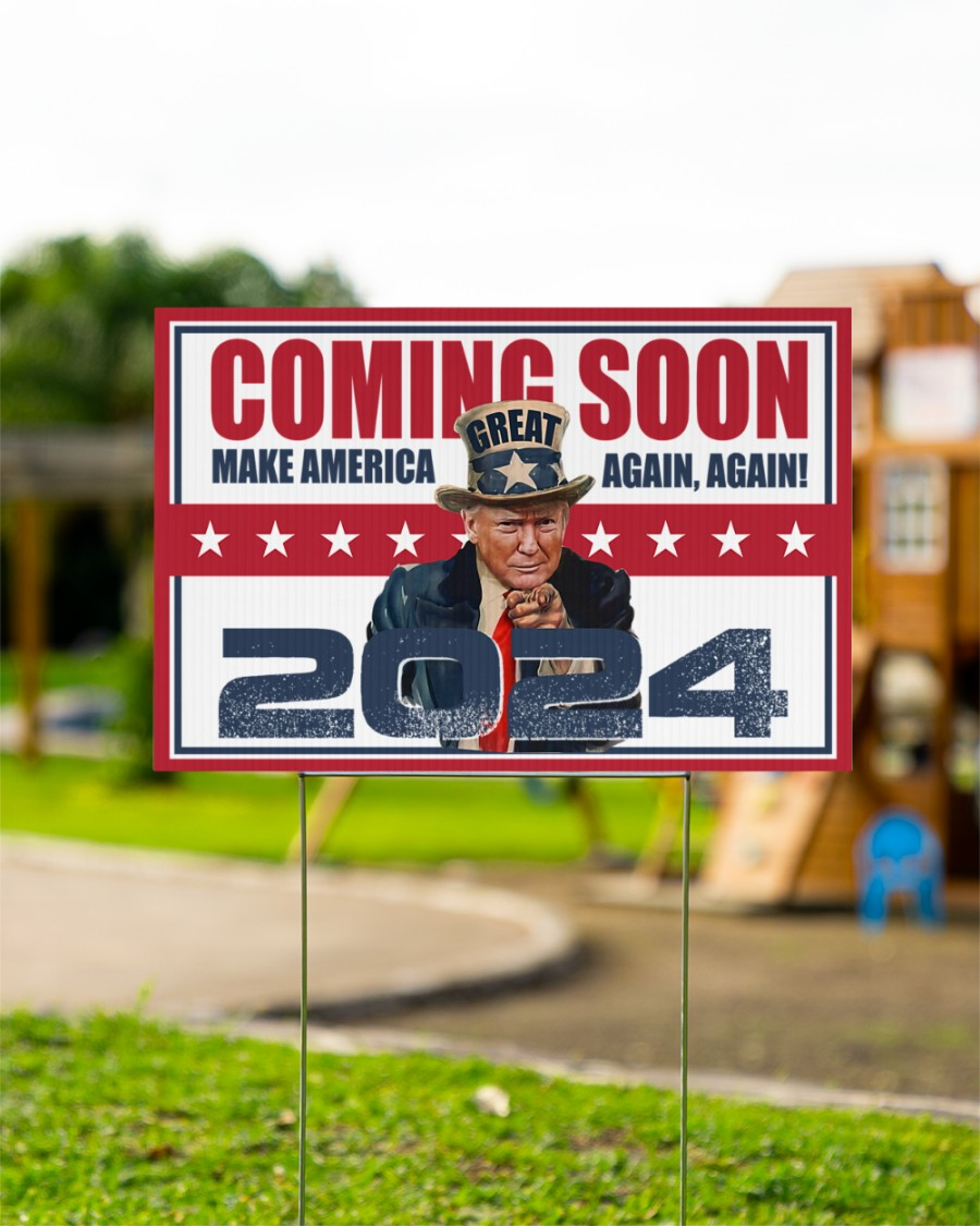 Trump coming soon make America great again 2024 yard sign 3