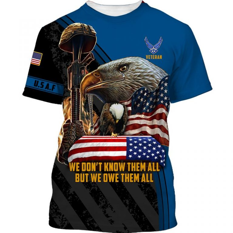 US air force veteran eagle we dont know them all but we owe them all 3d shirt hoodie 4
